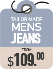 Tailor Made Jeans from $59