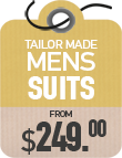 Tailor Made Suits from $249